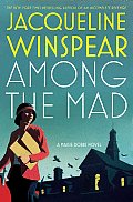 Among the Mad (Maisie Dobbs Mysteries) Cover