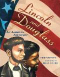 Lincoln and Douglass: An American Friendship