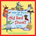 What Can You Do with an Old Red Shoe A Green Activity Book about Reuse