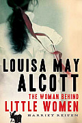 Louisa May Alcott: The Woman Behind Little Women Cover