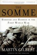 Somme : Herosim and Horror in the First World War (07 Edition)