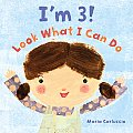 I'm 3! Look What I Can Do (Christy Ottaviano Books)