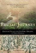 Brutal Journey: Cabeza de Vaca and the Epic First Crossing of North America