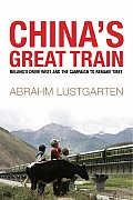 Chinas Great Train Beijings Drive West & the Campaign to Remake Tibet