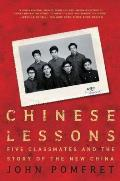 Chinese Lessons : Five Classmates and the Story of the New China (06 Edition)