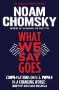 What We Say Goes Conversations on U S Power in a Changing World