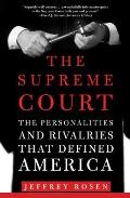 Supreme Court The Personalities & Rivalries That Defined America