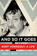 And So It Goes: Kurt Vonnegut: A Life Cover
