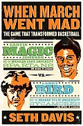 When March Went Mad The Game That Transformed Basketball