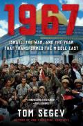 1967: Israel, the War, and the Year That Transformed the Middle East