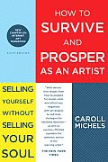 How to Survive & Prosper as an Artist Selling Yourself Without Selling Your Soul