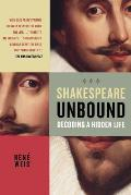 Shakespeare Unbound Decoding a Hidden Life