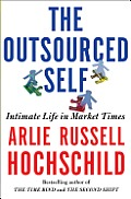 Outsourced Self Intimate Life in Market Times