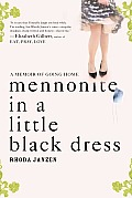 Mennonite in a Little Black Dress: A Memoir of Going Home Cover