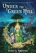 Under the Green Hill||||Under the Green Hill
