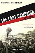 Last Campaign Robert F Kennedy & 82 Days That Inspired America