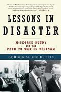 Lessons in Disaster: McGeorge Bundy and the Path to War in Vietnam Cover