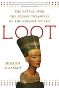 Loot: the Battle Over the Stolen Treasures of the Ancient World (08 Edition)