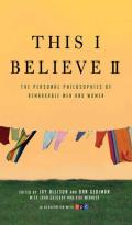 This I Believe II: More Personal Philosophies of Remarkable Men and Women Cover