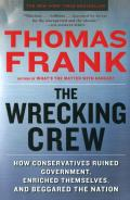 The Wrecking Crew: How Conservatives Ruined Government, Enriched Themselves, and Beggared the Nation Cover