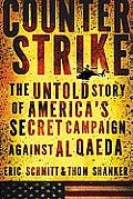 Counterstrike The Untold Story of Americas Secret Campaign Against Al Qaeda