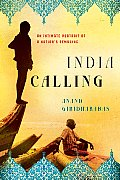 India Calling An Intimate Portrait of a Nations Remaking