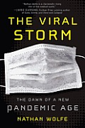 Viral Storm The Dawn of a New Pandemic Age