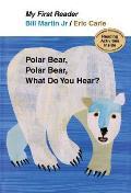 Polar Bear, Polar Bear, What Do You Hear? My First Reader (My First Reader)