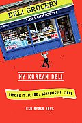 My Korean Deli Risking It All for a Convenience Store