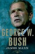 George W. Bush: The American Presidents Series: The 43rd President, 2001-2009 (American Presidents)