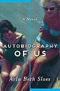 Autobiography of Us A Novel