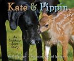 Kate & Pippin an Unlikely Love Story