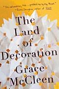 Land of Decoration A Novel