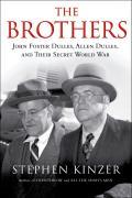 Brothers John Foster Dulles Allen Dulles & Their Secret World War