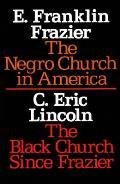 Negro Church in America : the Black Church Since Frazier (74 Edition)