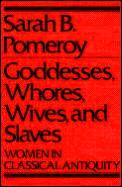Goddesses Whores Wives & Slaves Women In
