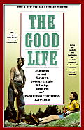 The Good Life: Helen and Scott Nearing's Sixty Years of Self-Sufficient Living Cover