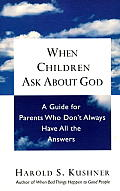 When Children Ask about God A Guide for Parents Who Dont Always Have All the Answers
