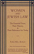 Women & Jewish Law The Essential Texts Their History & Their Relevance for Today