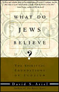 What Do Jews Believe The Spiritual Foundations of Judaism