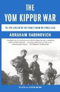 Yom Kippur War The Epic Encounter That Transformed the Middle East
