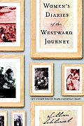 Womens Diaries Of The Westward Journey