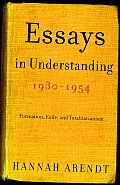 Essays in Understanding 1930 1954 Formation Exile & Totalitarianism
