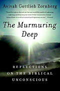 The Murmuring Deep: Reflections on the Biblical Unconscious