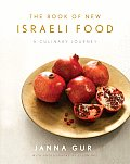The Book of New Israeli Food the Book of New Israeli Food: A Culinary Journey a Culinary Journey