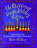 Children's Jewish Holiday Kitchen: 70 Ways to Have Fun with Your Kids and Make Your Family's...