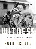Witness: One of the Great Correspondents of the Twentieth Century Tells Her Story Cover