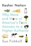 Kosher Nation: Why More and More of America's Food Answers to a Higher Authority Cover