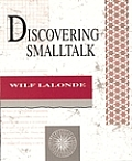 Discovering SmallTalk (Benjamin/Cummings Series in Object-Oriented Software Enginee)