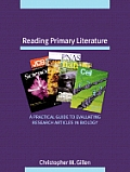 Reading Primary Literature A Practical Guide to Evaluating Research Articles in Biology